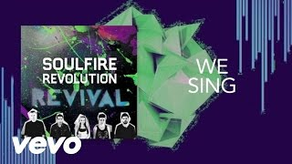 Soulfire Revolution - We Sing (Lyric Video)