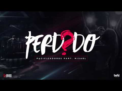 Pacificadores - Perdido part Misael (Official Music)
