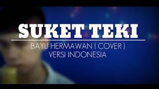 SUKET TEKI ( VERSI INDONESIA ) DIDI KEMPOT , VIA VALLEN , NELLA KHARISMA ( COVER ) BAYU HERMAWAN