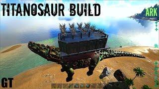 Titanosaur BASE BUILD - Titan vs 120 Wild Giga - ARK: Survival Evolved