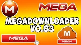 Como Descargar, Instalar MegaDownloader v0.83 | Gestor de descarga para MEGA [Nueva Versión] 2015 HD