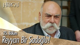 Reyyan bir Şadoğlu! - Hercai 25. Bölüm