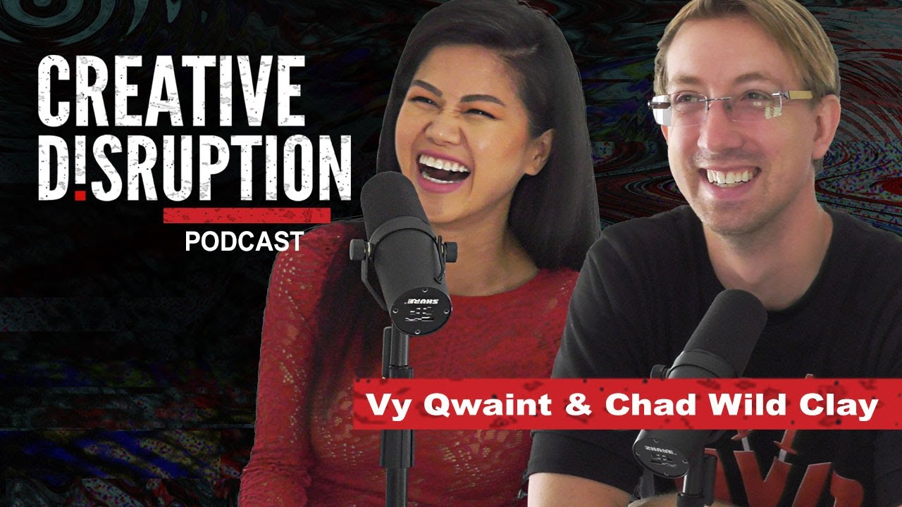 Ninja Hackers Chad Wild Clay and Vy Qwaint - Creative Disruption Podcast