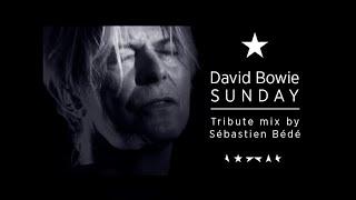 David Bowie - Sunday (Tribute Mix by Sébastien Bédé)