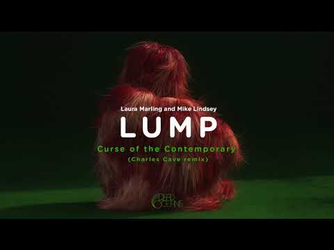 LUMP - Curse of the Contemporary (Charles Cave remix) (Official Audio)