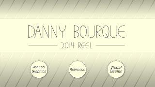 2014 Motion Graphics Demo Reel - Danny Bourque