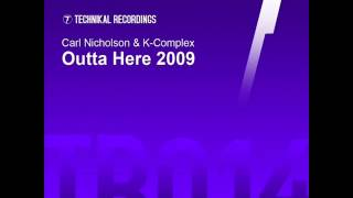Carl Nicholson & K-Complex - Outta Here 2009 (Original Mix)
