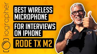 Best Wireless Microphone for Interviews on iPhone (RODE TX M2)