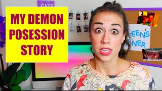 I WAS POSSESSED BY A DEMON!
