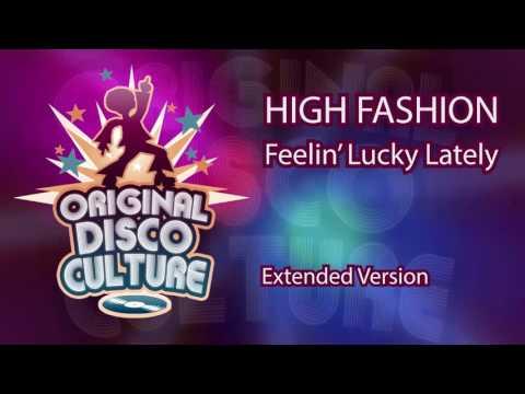 HIGH FASHION - Feelin' Lucky Lately (Extended Version)