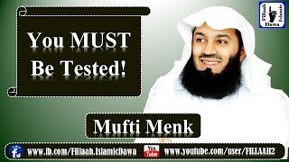 You MUST be Tested! | Mufti Ismail Menk | NEW 09th Sep 2016 |