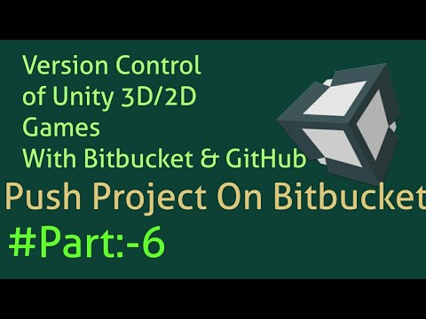 Version Control of Unity Projects with Bitbucket and GitHub: Push Unity  3D/2D Games