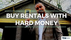 Buy Rentals With Hard Money