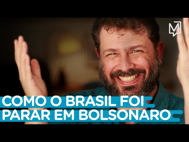Como o Brasil foi parar em Bolsonaro I Ponto de Partida