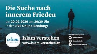 Islam verstehen - Die Suche nach innerem Frieden | 20.02.2020