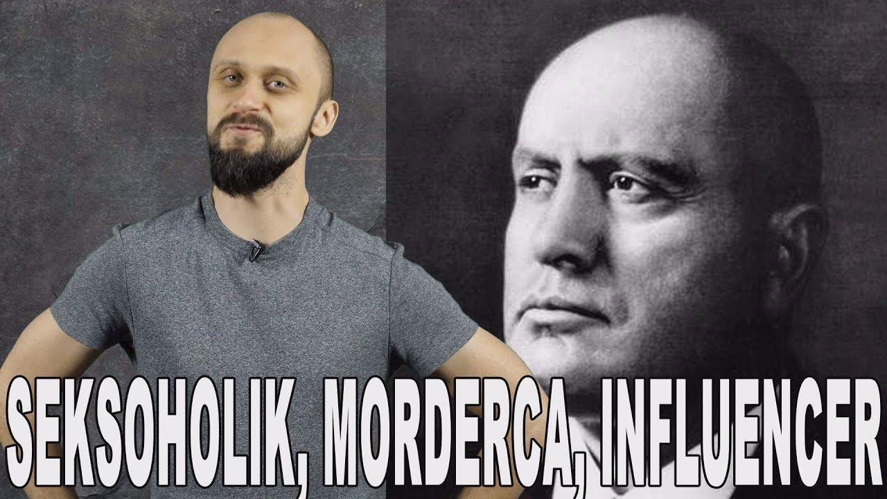 Seksoholik, morderca, influencer - Benito Mussolini. Historia Bez Cenzury