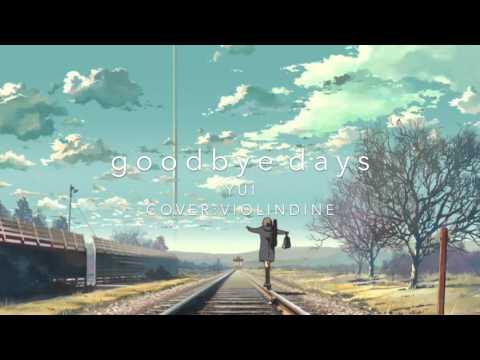 YUI: Goodbye Days (violin cover)