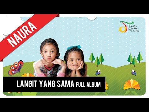 Naura - Langit Yang Sama | Official Full Album Video (With Lyric)