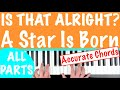 How to play 'IS THAT ALRIGHT?' - Lady Gaga - A Star Is Born | Piano Chords Tutorial