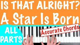 How to play 'IS THAT ALRIGHT?' - Lady Gaga - A Star Is Born   Piano Chords Tutorial Video