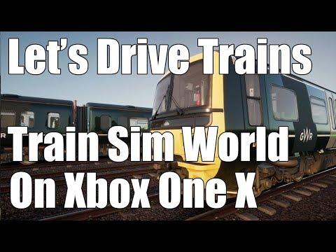Driving Trains! Train Sim World on Xbox One X