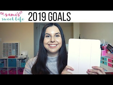 MY 2019 GOALS/ New Year's Resolutions   Family, Fitness, Planners, & More!