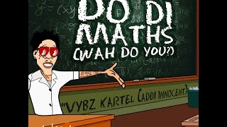 Vybz Kartel(Addi Innocent)Do Di Maths (Wah Do You?) #RAW - July 2014 @ARTARY_JA