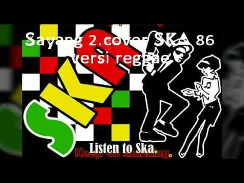 Sayang 2.cover SKA 86 versi reggae