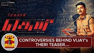 Controversies behind Ilayathalapathy Vijay's Theri Teaser spl tamil video hot news 06-02-2016