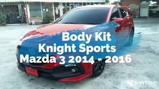 Body Kit Knight Sports Mazda 3 2014-2016 by ATROX CUSTOMS