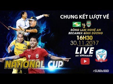 Full | Sông Lam Nghệ An vs B.Bình Dương | Chung kết lượt về Cup Quốc Gia Sứ Thiên Thanh 2017