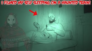 I FILMED MY SELF SLEEPING ON A HAUNTED GHOST TRAIN // 24 HOUR OVERNIGHT CHALLENGE ON HAUNTED TRAIN!