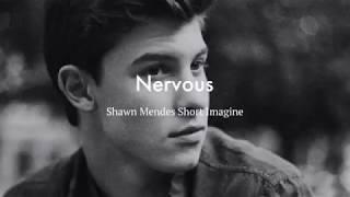 Shawn Mendes Short Imagine ~ Nervous ~