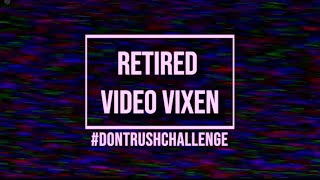 DONT RUSH CHALLENGE - RETIRED VIDEO VIXEN EDITION (w. original video models from the 90s and 2000s).
