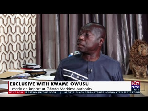 I made an impact at Ghana Maritime Authority - Kwame Owusu - News Desk on JoyNews (19-10-20)