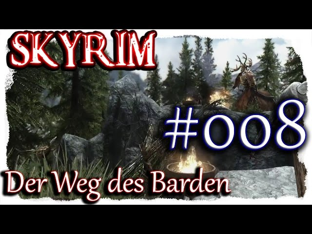 SKYRIM: Der Weg des Barden ▼008▼ Lets Play + 350 Mods  [ deutsch german blind PC HD modded ]
