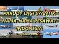 Parody Lagi Syantik Nama Pesawat Terbang Indonesia - Renda Ananta