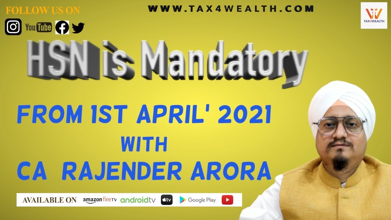''HSN is Mandatory from 1st April' 2021 with CA Rajender Arora''