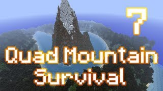 Minecraft - Quad Mountain Survival - Episode 7