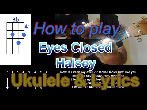 How to play Eyes Closed by Halsey Ukulele Cover