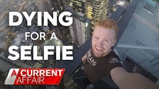 The risks people take for selfies   A Current Affair