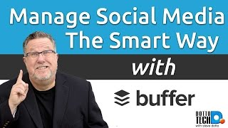 Buffer - Managing Your Social Media - 2017