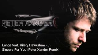 Lange feat Kirsty Hawkshaw - Sincere for you (Peter Xander Remix).avi