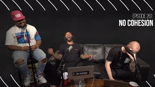 The Joe Budden Podcast Episode 261 | No Cohesion
