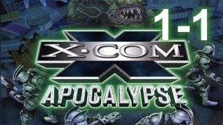 X-Com: Apocalypse - День 1, часть 1