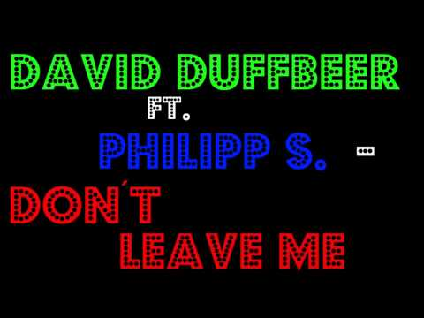 David DuffBeer ft. Philipp S. - Don´t leave me