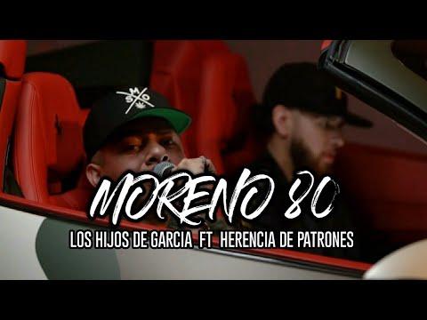 (LETRA) Moreno 80 - Los Hijos De Garcia ft Herencia De Patrones