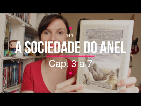 lendo-o-senhor-dos-anéis-#3:-cap-3-a-7-(a-sociedade-do-anel)- -tatiana-feltrin