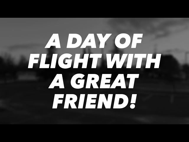 A Day of Flight with a Great Friend