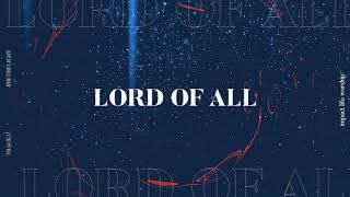 Lord of All (Lyric Video) - Impact Life Worship